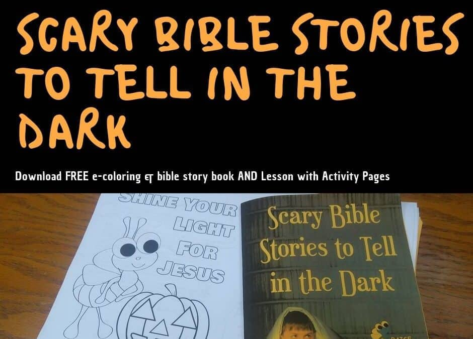 The Bible's Got It All – Even Scary Stories (Perfect for Halloween)