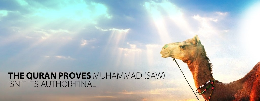 The Qur'an Proves Muhammad isn't its Author with a desert bg, & a camal