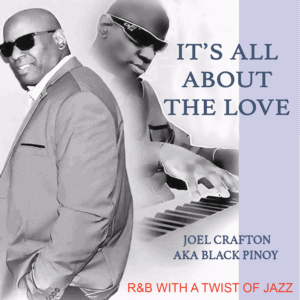 IT'S ALL ABOUT THE LOVE - By Joel Crafton aka Black Pinoy