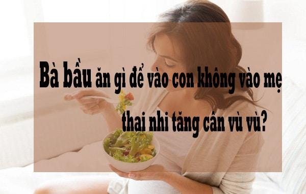 """Mẹ bầu nên ăn gì mỗi ngày để """"VÀO CON KHÔNG VÀO MẸ"""""""
