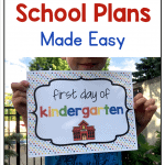 """Text says """"First Day of School Plans Made Easy"""" with photo of child holding first day of school sign."""