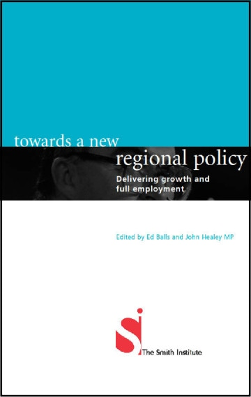 Towards a New Regional Policy: Delivering Growth and Full Employment