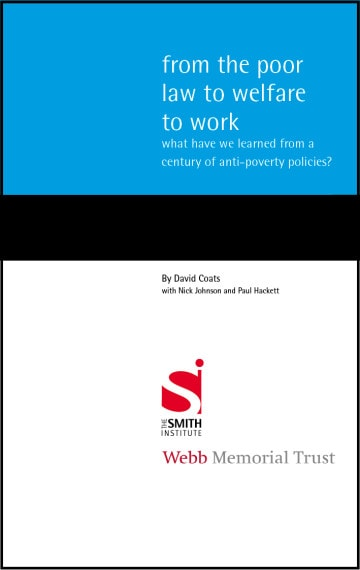 From the Poor Law to Welfare to Work: What have we learned from a century of anti-poverty policies?