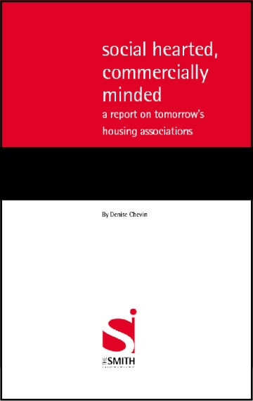 Social hearted, commercially minded: a report on tomorrow's housing associations