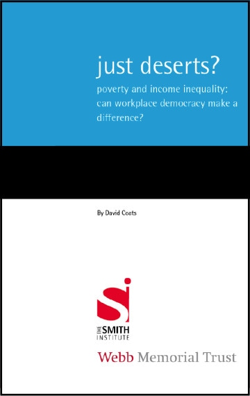 Just deserts? Poverty and income inequality: can workplace democracy make a difference?
