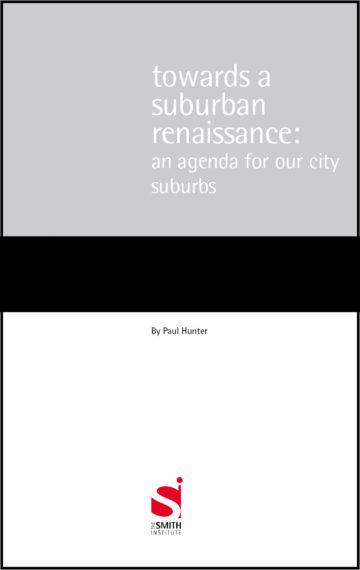 Towards an suburban renaissance: an agenda for our city suburbs