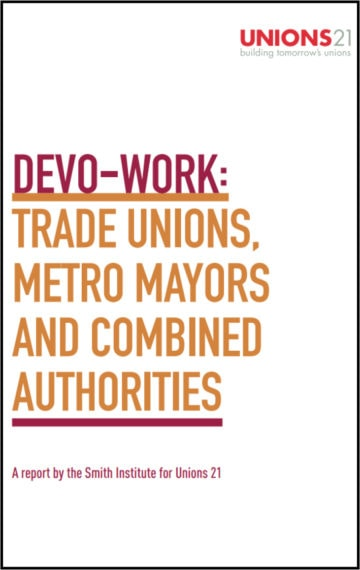 Devo-work: trade unions, metro mayors and combined authorities