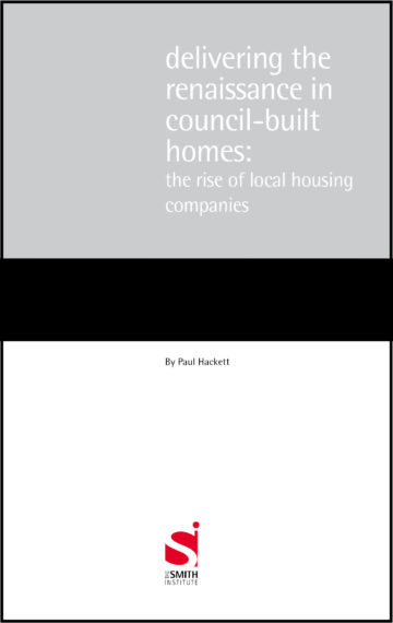Delivering the renaissance in council-built homes:  the rise of local housing companies