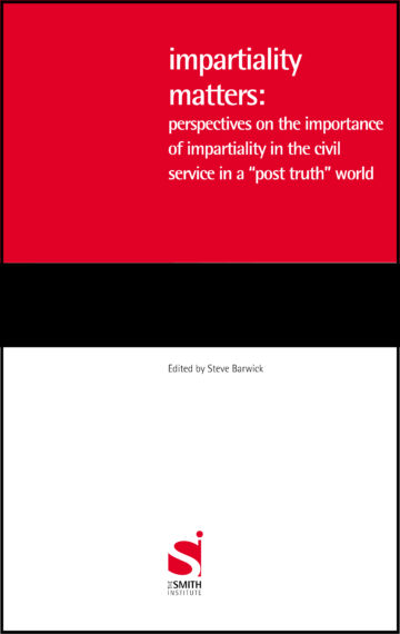 """Impartiality matters: perspectives on the importance of impartiality in the civil service in a """"post truth"""" world"""