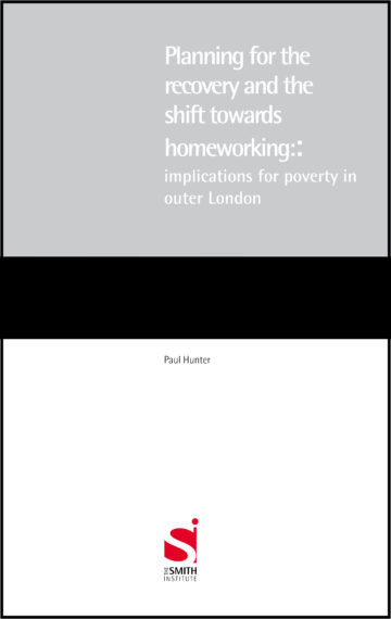 Planning for the recovery and the shift towards homeworking: implications for poverty in outer London
