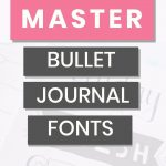 how to master bullet journal fonts