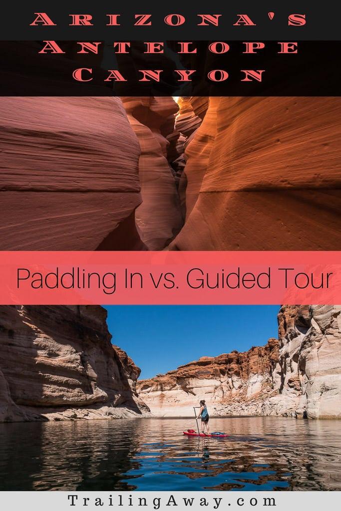 Paddling into Antelope Canyon vs. the Guided Tour - Page, Arizona