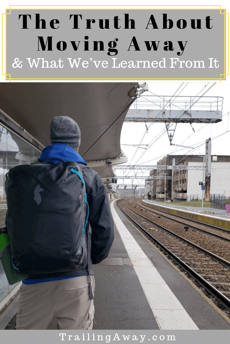 The Truth About Moving Away & What We\'ve Learned From It