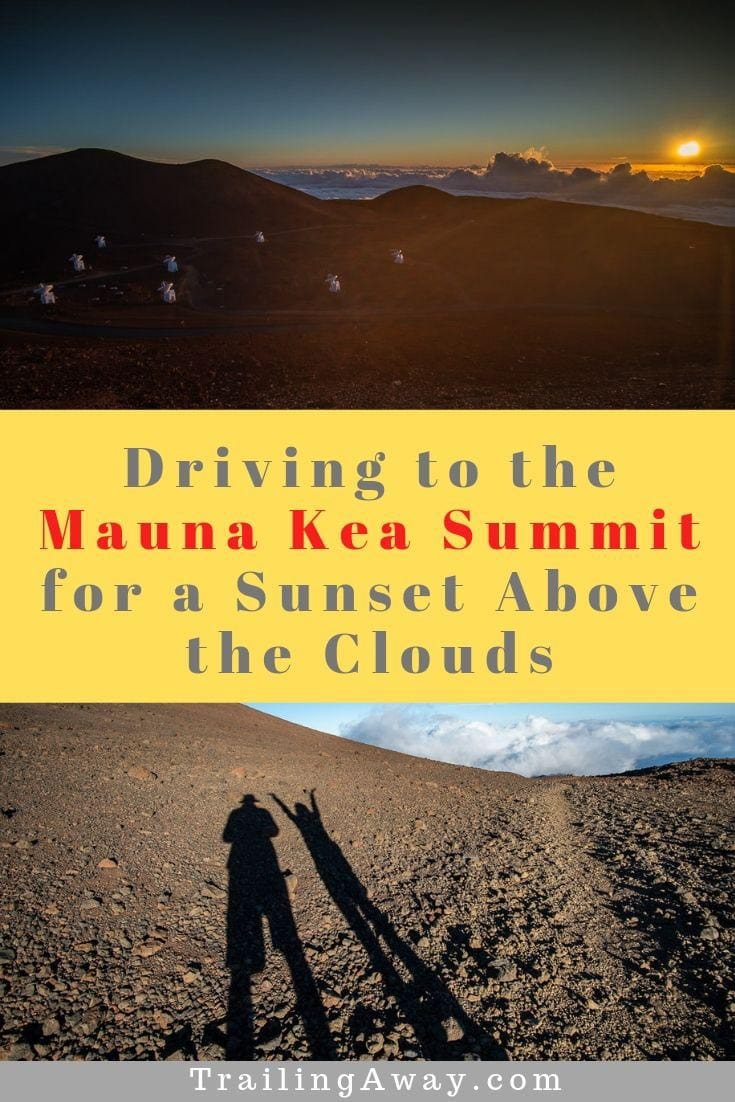 Driving to the Mauna Kea Summit for a Stunning Sunset Above the Clouds