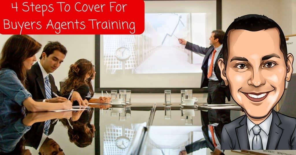 4 Steps To Cover For Buyers Agents Training