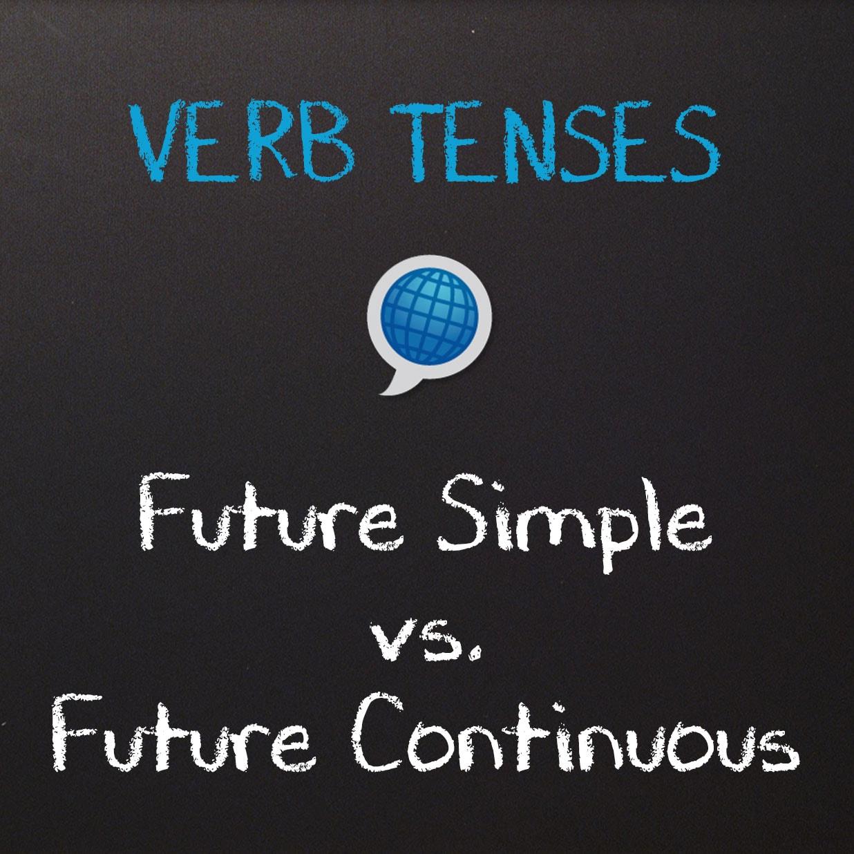 Future Simple vs Future Continuous