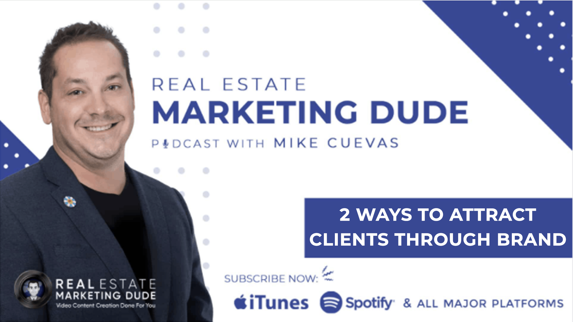 real estate marketing dude podcast two ways to attract clients through brand