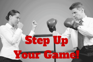 Step Up Your Game!