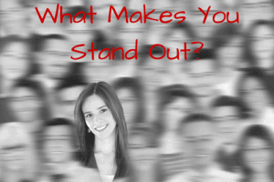 What Makes You Stand Out-