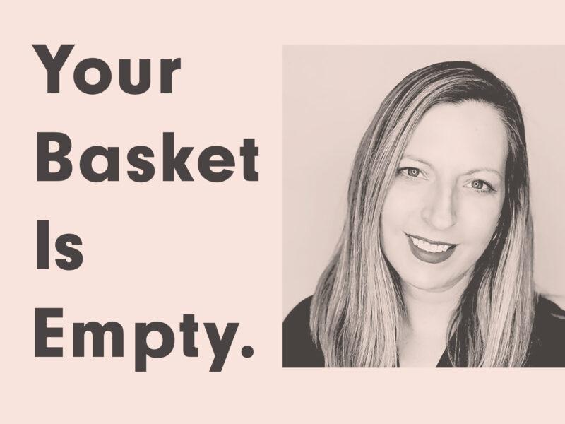 your basket is empty Leja Kress