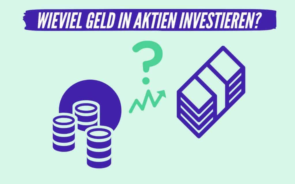 Wieviel Geld in Aktien investieren?