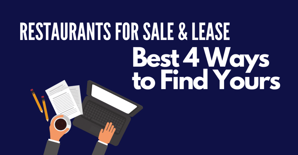 Restaurants for Sale or Lease-Best 4 Ways to Find Yours