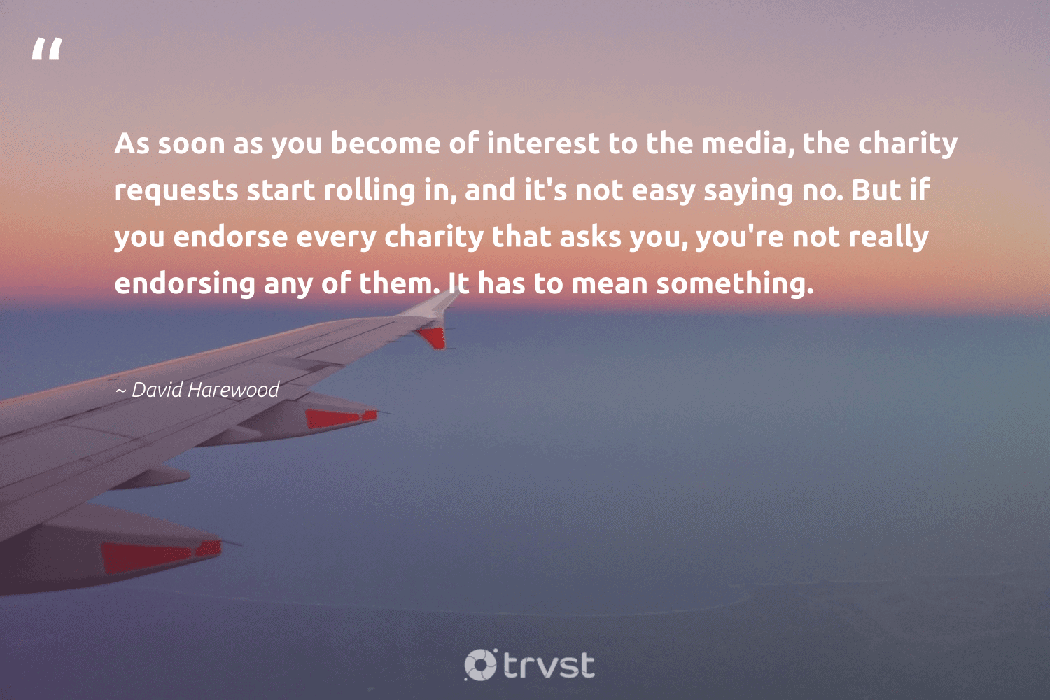 """""""As soon as you become of interest to the media, the charity requests start rolling in, and it's not easy saying no. But if you endorse every charity that asks you, you're not really endorsing any of them. It has to mean something.""""  - David Harewood #trvst #quotes #bethechange #thinkgreen #dogood #beinspired #socialchange #gogreen #weareallone #planetearthfirst #communities #impact"""