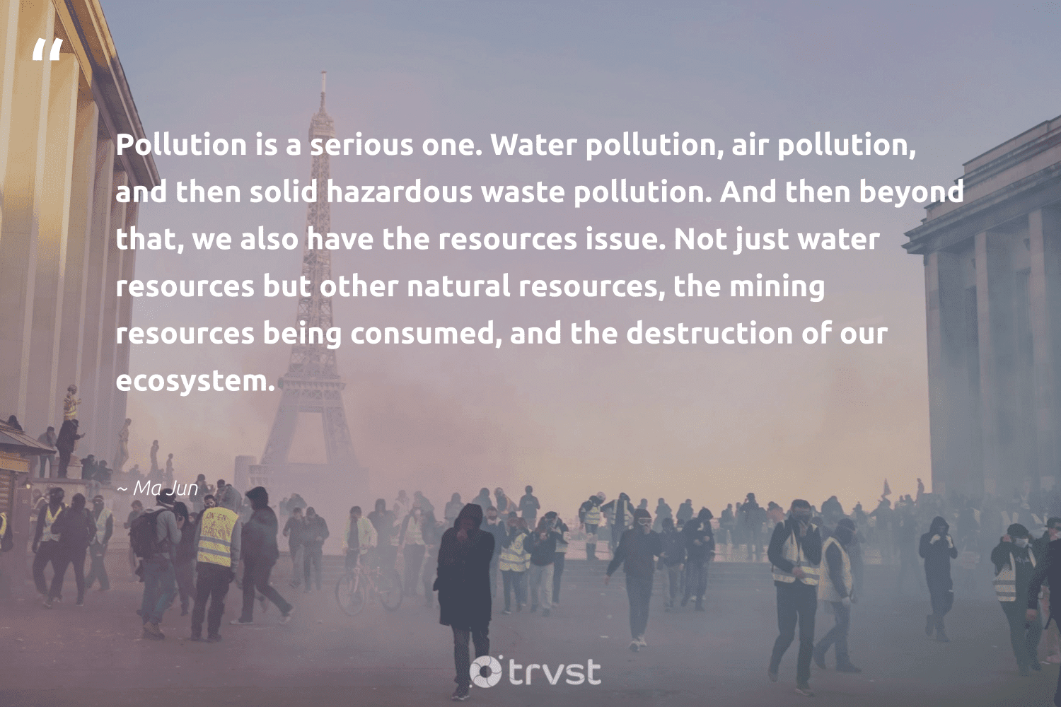 """""""Pollution is a serious one. Water pollution, air pollution, and then solid hazardous waste pollution. And then beyond that, we also have the resources issue. Not just water resources but other natural resources, the mining resources being consumed, and the destruction of our ecosystem.""""  - Ma Jun #trvst #quotes #pollute #waste #water #pollution #natural #toxic #giveback #earth #planetearthfirst #sustainable"""