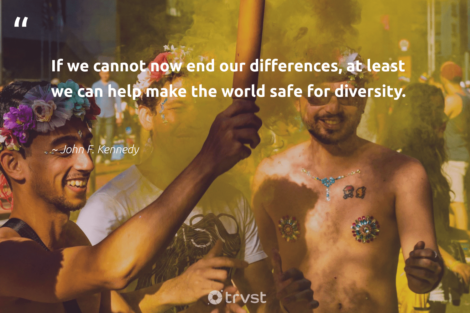 """""""If we cannot now end our differences, at least we can help make the world safe for diversity.""""  - John F. Kennedy #trvst #quotes #diversity #representationmatters #discrimination #socialchange #giveback #bethechange #inclusion #socialgood #makeadifference #dotherightthing"""