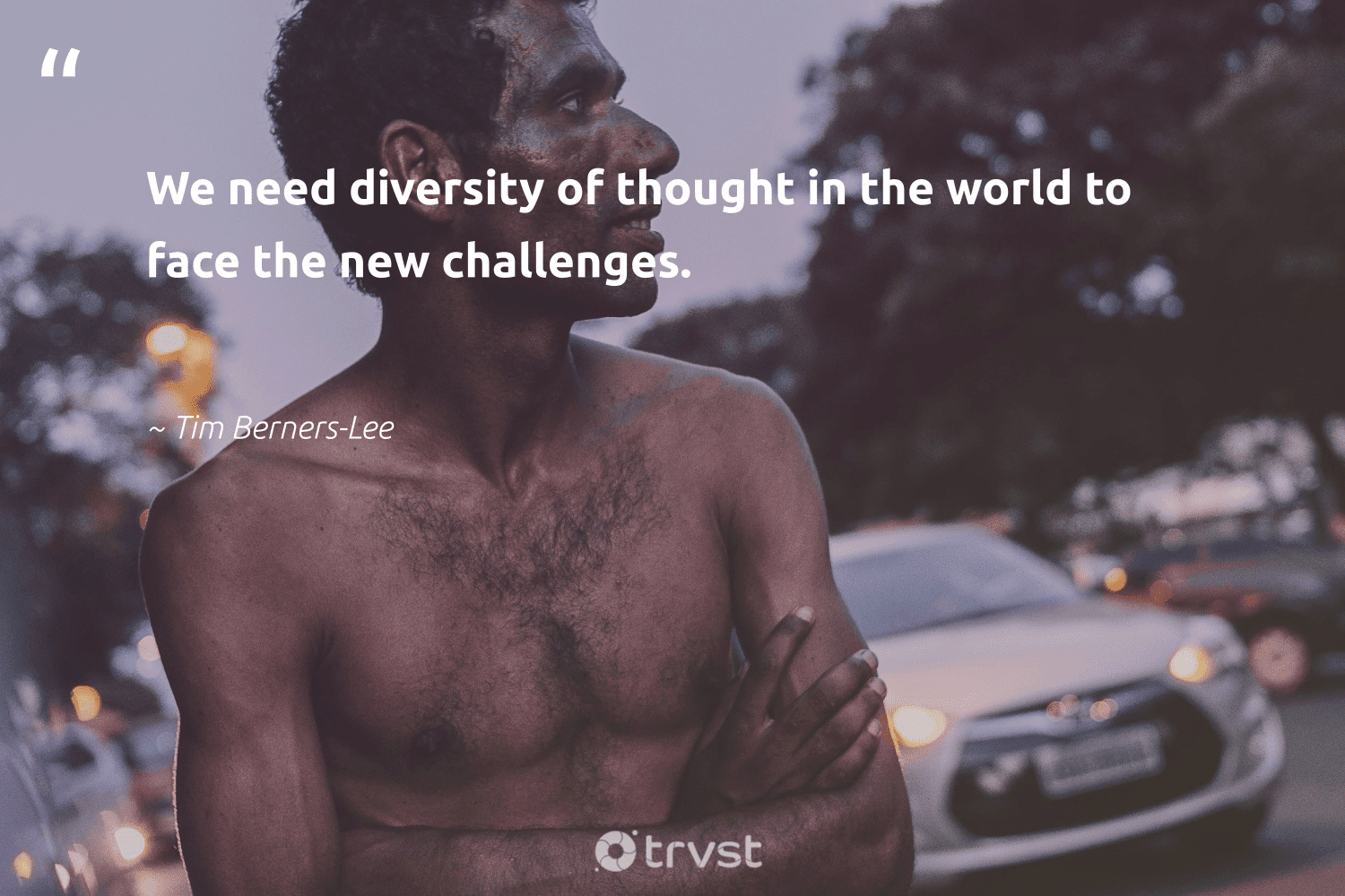"""""""We need diversity of thought in the world to face the new challenges.""""  - Tim Berners-Lee #trvst #quotes #diversity #representationmatters #discrimination #bethechange #socialchange #dosomething #inclusion #weareallone #giveback #impact"""