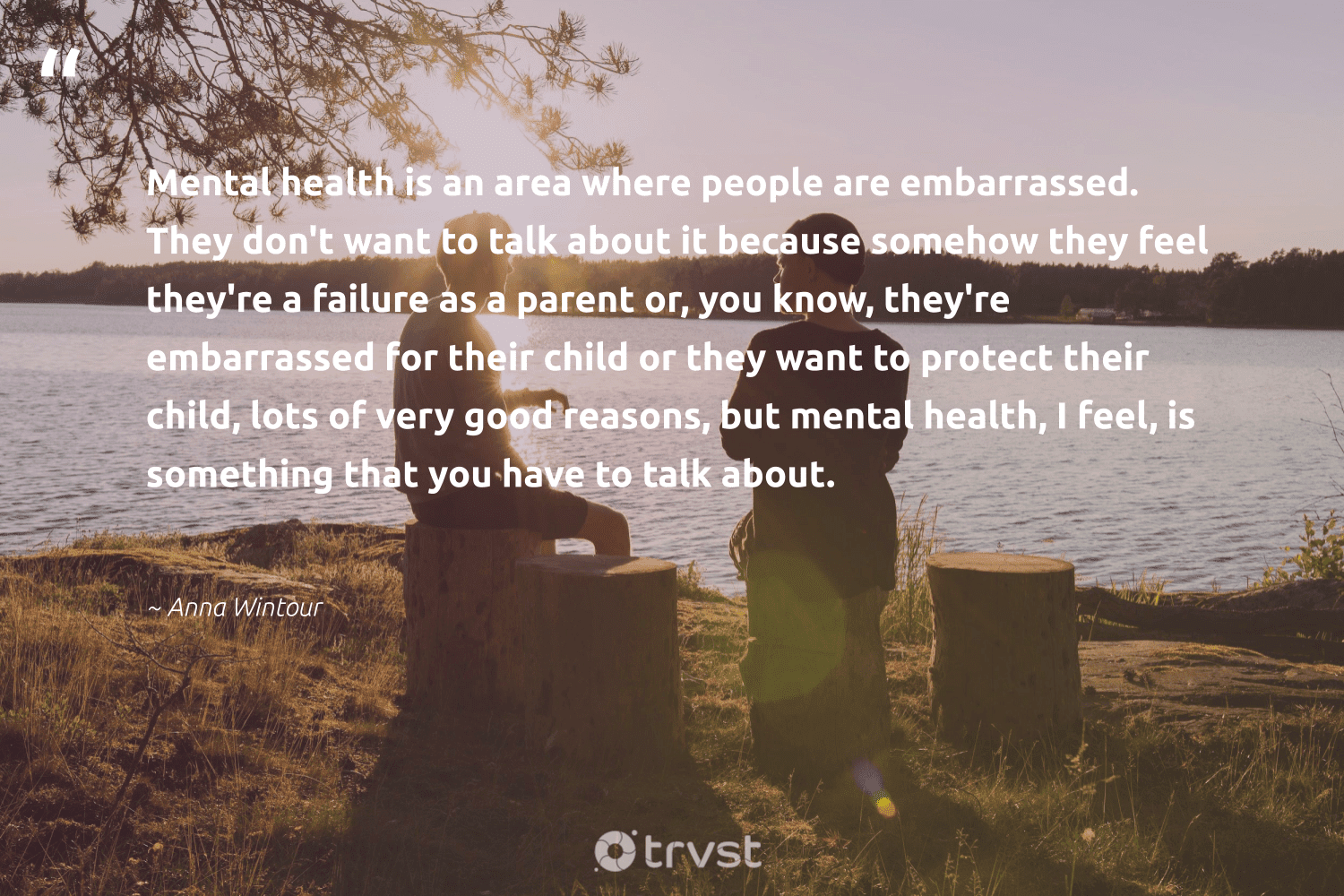 """""""Mental health is an area where people are embarrassed. They don't want to talk about it because somehow they feel they're a failure as a parent or, you know, they're embarrassed for their child or they want to protect their child, lots of very good reasons, but mental health, I feel, is something that you have to talk about.""""  - Anna Wintour #trvst #quotes #mentalhealth #health #mentalhealthawareness #nevergiveup #mindset #bethechange #anxiety #begreat #changemakers #takeaction"""