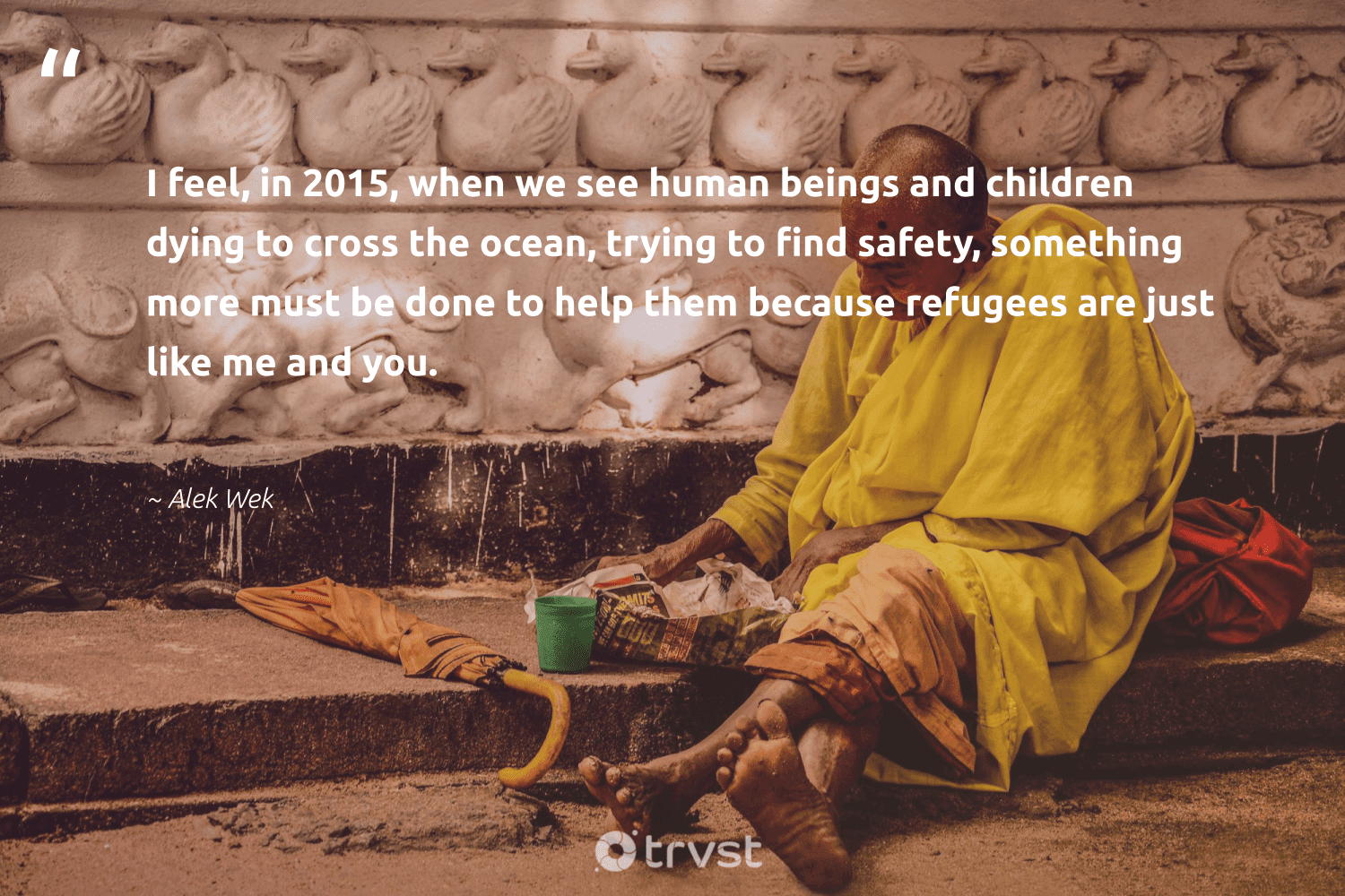 """""""I feel, in 2015, when we see human beings and children dying to cross the ocean, trying to find safety, something more must be done to help them because refugees are just like me and you.""""  - Alek Wek #trvst #quotes #ocean #refugees #children #saveourocean #inclusion #sustainableliving #dogood #river #equalopportunity #wildlifeplanet"""