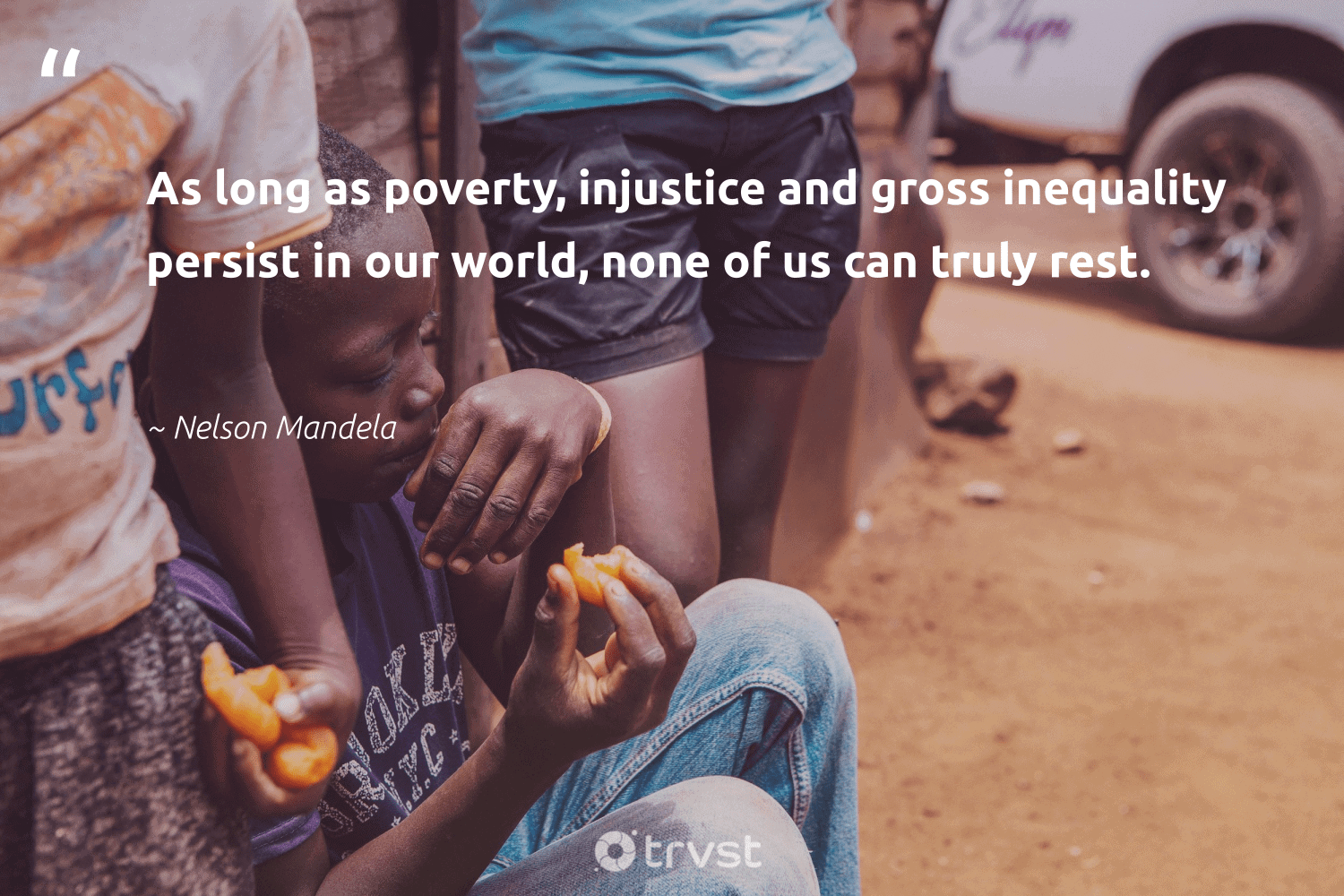 """""""As long as poverty, injustice and gross inequality persist in our world, none of us can truly rest.""""  - Nelson Mandela #trvst #quotes #poverty #endpoverty #weareallone #equalrights #dogood #sustainablefutures #makeadifference #socialimpact #inclusion #equalopportunity"""