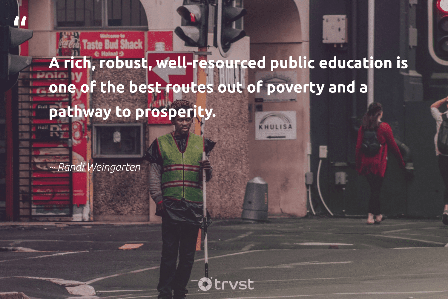 """""""A rich, robust, well-resourced public education is one of the best routes out of poverty and a pathway to prosperity.""""  - Randi Weingarten #trvst #quotes #poverty #education #endpoverty #equalrights #sustainablefutures #thinkgreen #weareallone #equalopportunity #ecoconscious #inclusion"""