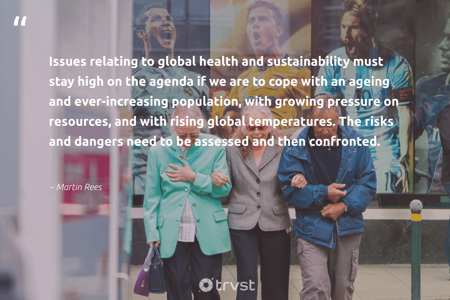 """""""Issues relating to global health and sustainability must stay high on the agenda if we are to cope with an ageing and ever-increasing population, with growing pressure on resources, and with rising global temperatures. The risks and dangers need to be assessed and then confronted.""""  - Martin Rees #trvst #quotes #sustainability #health #sustainableliving #fashion #green #dotherightthing #sustainable #bethechange #greenliving #dosomething"""