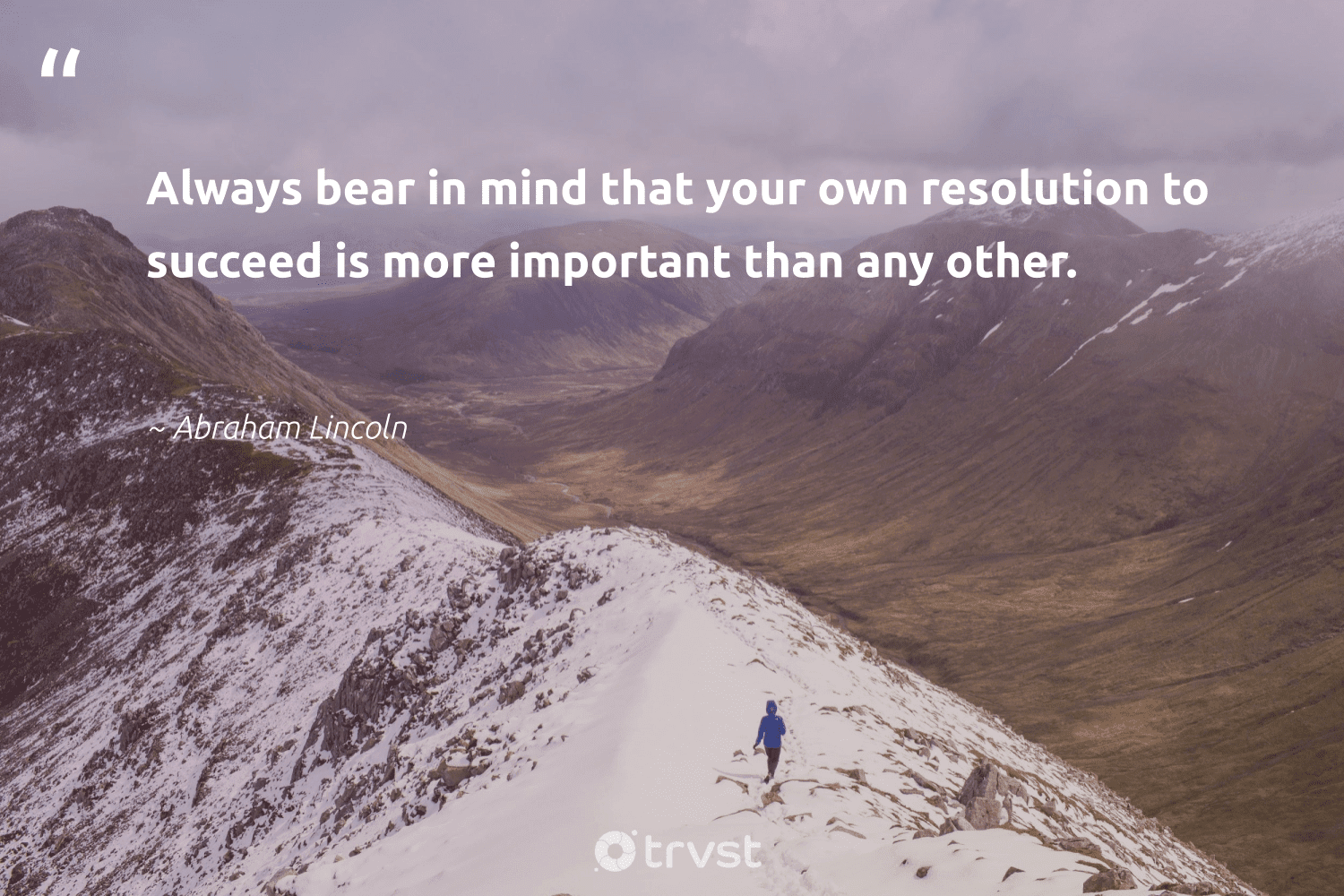 """""""Always bear in mind that your own resolution to succeed is more important than any other.""""  - Abraham Lincoln #trvst #quotes #bear #acheivement #ecoconscious #suceeed #thinkgreen #successful #changetheworld #deliver #dosomething #success"""