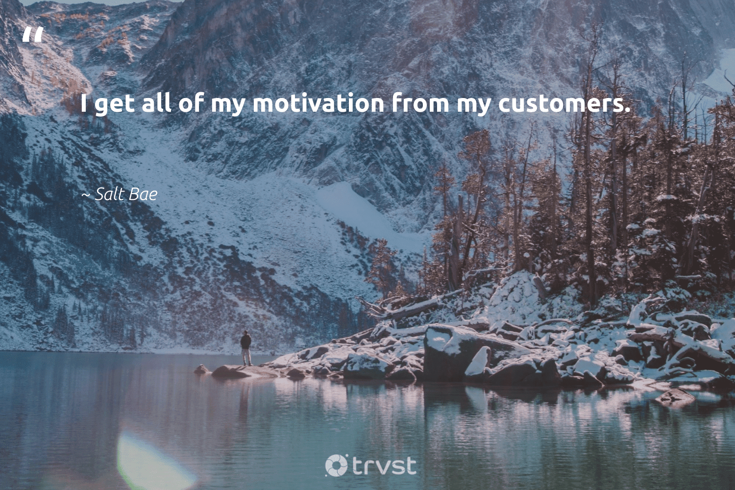 """""""I get all of my motivation from my customers.""""  - Salt Bae #trvst #quotes #motivation #customers #mindful #takethefirststep #nevergiveup #bethechange #goals #createchange #changemakers #dosomething"""