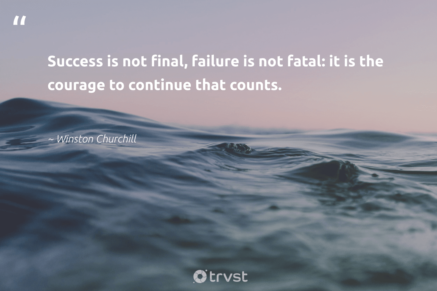 """""""Success is not final, failure is not fatal: it is the courage to continue that counts.""""  - Winston Churchill #trvst #quotes #success #motivation #successful #begreat #gogreen #mostwontiwill #failfast #futureofwork #ecoconscious #timemanagement"""