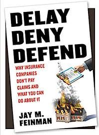 Delay Deny Defend Insurance Claim Help