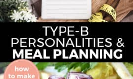 """Pinterest pin with two images. Top image is of a planner sitting on a kitchen counter. Bottom image is of a cutting board with a sliced red onion and and scattered peppercorns. Text overlay says, """"Type-B Personalities & Meal Planning: how to make it work!"""""""