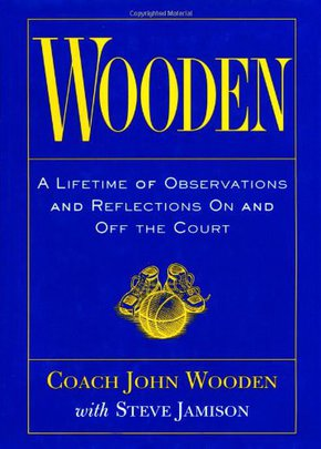 john wooden quotes on Leadership come from the book Wooden: a lifetime of observations