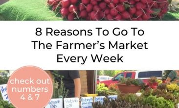 """Pinterest pin collage of different farmer's market tables filled with produce. Text Overlay reads """"8 Reasons Our Family Goes To The Farmer's Market Every Week"""""""