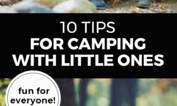 """Longer Pinterest pin with two images. Top image is of a dad sitting on a log with his two kids in the woods. Bottom image is of two little kids playing in the outdoors. Text overlay says, """"10 Tips for Camping with Little Ones: fun for everyone!"""""""
