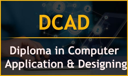 DCAD – Diploma in Computer Application & Designing
