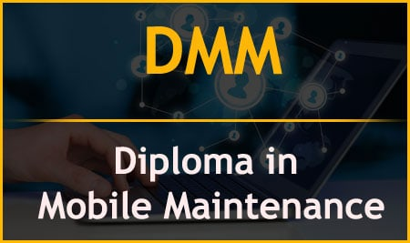 DMM – Diploma in Mobile Maintenance