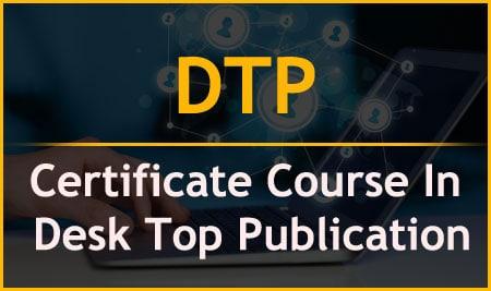 DTP – Certificate Course In Desk Top Publication