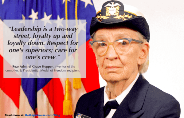 Grace Hopper knows how important loyalty is and when you promote from within, you show loyalty