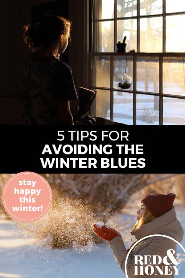 """Pinterest pin with two images. Top image is of a woman looking out the window at a wintery scene. Bottom image is of a woman bundled up for winter out in the snow. Text overlay says, """"5 Tips for Avoiding the Winter Blues: stay happy this winter!"""""""
