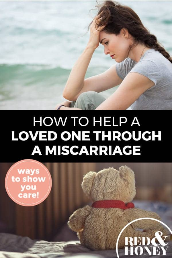"""Pinterest pin with two images. Top image is of a woman sitting by the ocean with her hand on her head. Bottom image is of the backside of a teddy bear. Text overlay says, """"How to Help A Loved One Through A Miscarriage: ways to show you care!"""""""