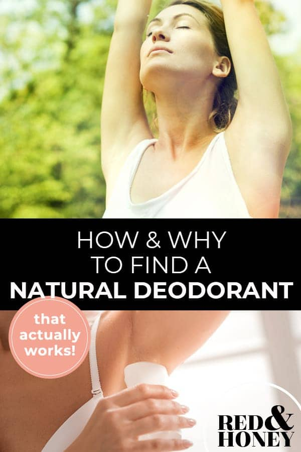 """Pinterest pin with two images. Top image is of a woman stretching with arms above her head. Bottom image is of a woman putting on deodorant. Text overlay says, """"How & Why to Find a Natural Deodorant: that actually works!"""""""